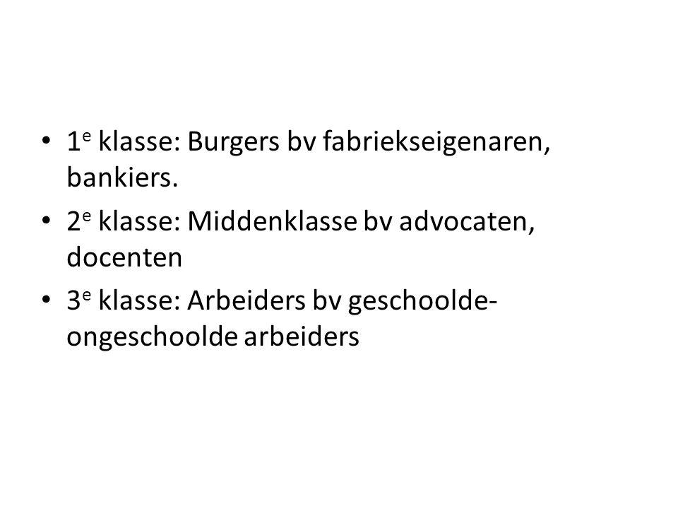 1e klasse: Burgers bv fabriekseigenaren, bankiers.