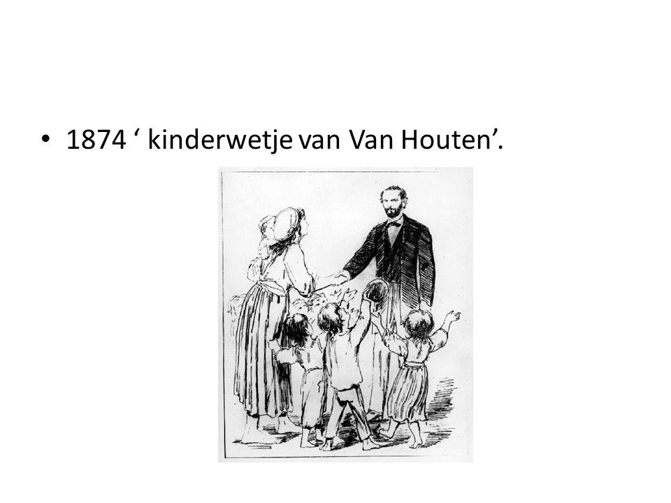 1874 ' kinderwetje van Van Houten'.