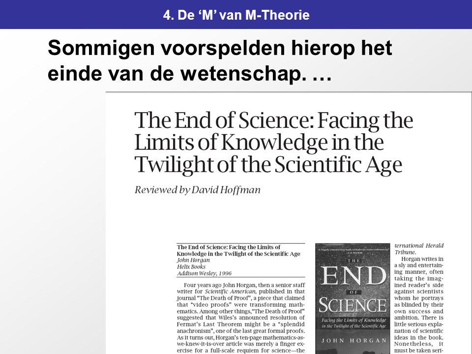 Sommigen voorspelden hierop het einde van de wetenschap. …