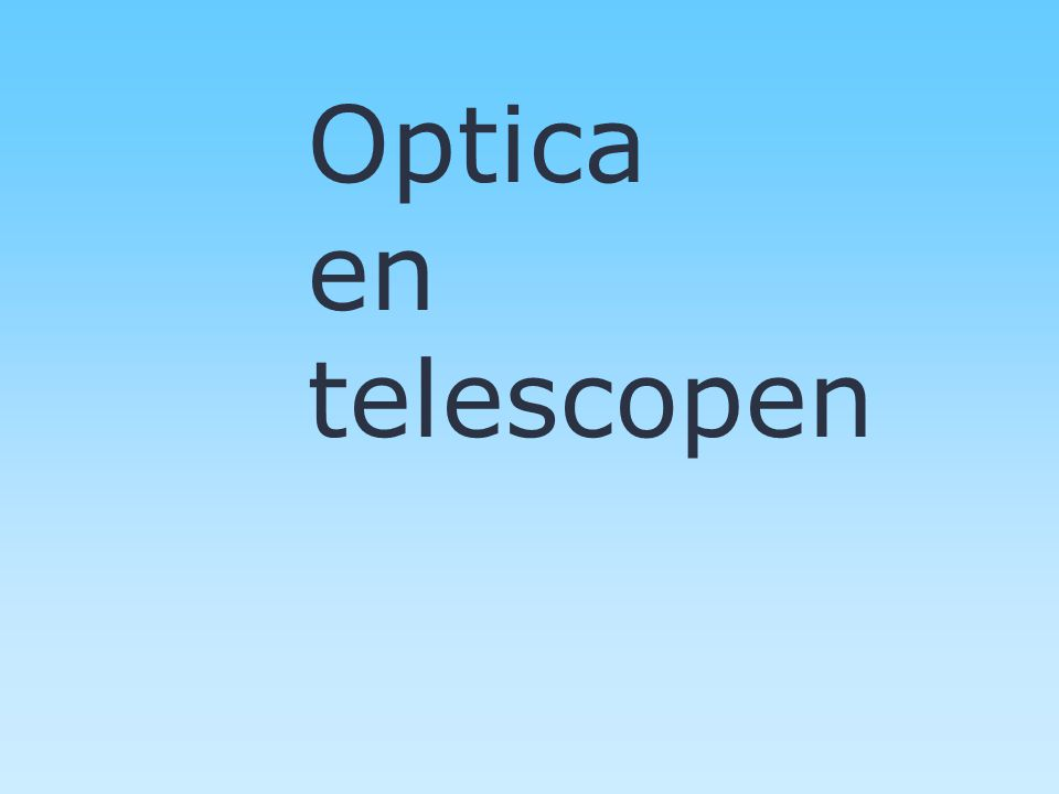 Optica en telescopen