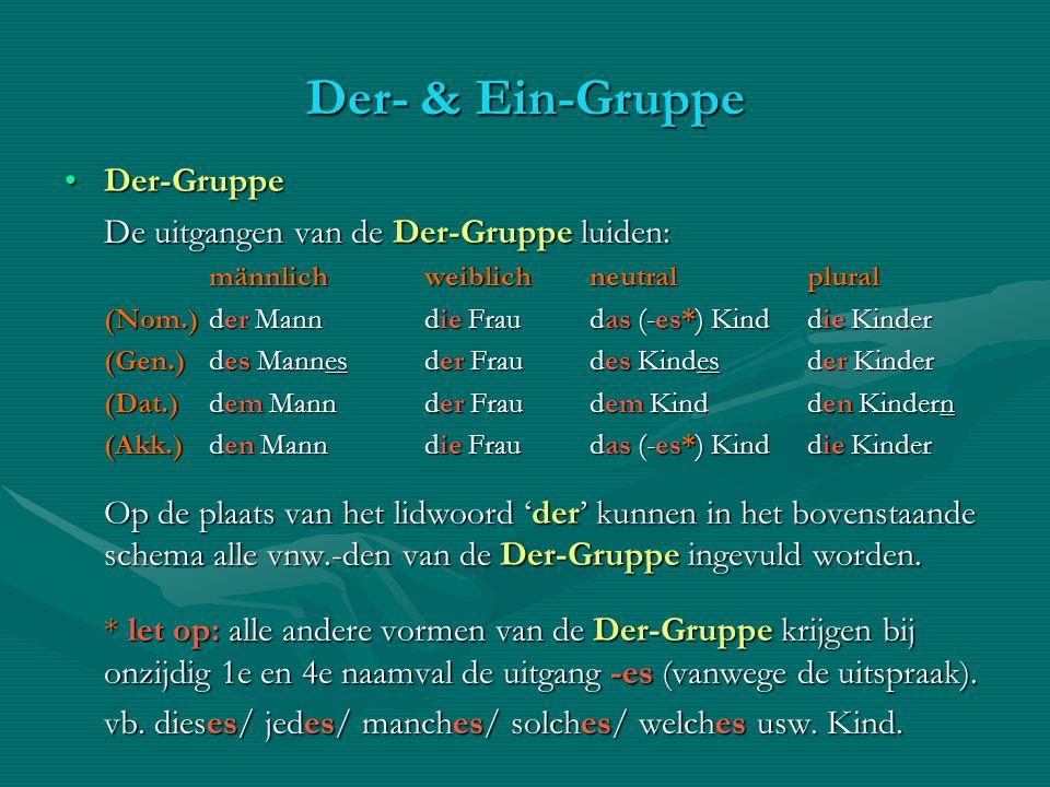 Der- & Ein-Gruppe Der-Gruppe De uitgangen van de Der-Gruppe luiden: