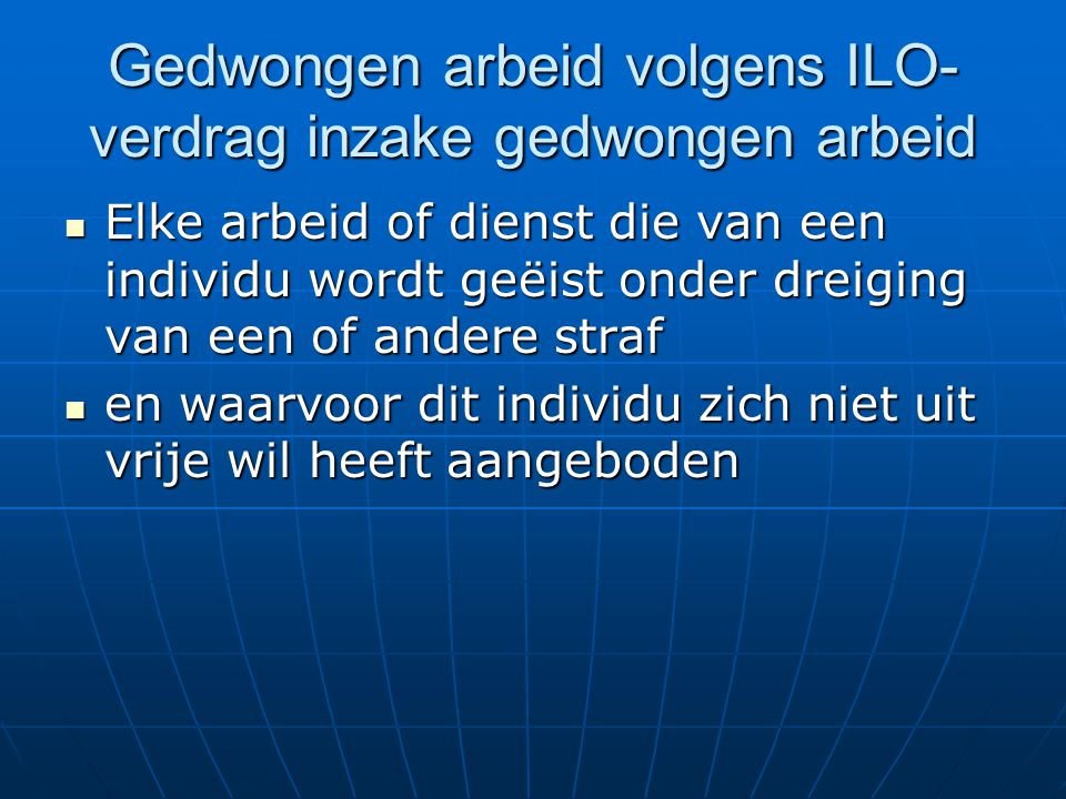 Gedwongen arbeid volgens ILO-verdrag inzake gedwongen arbeid
