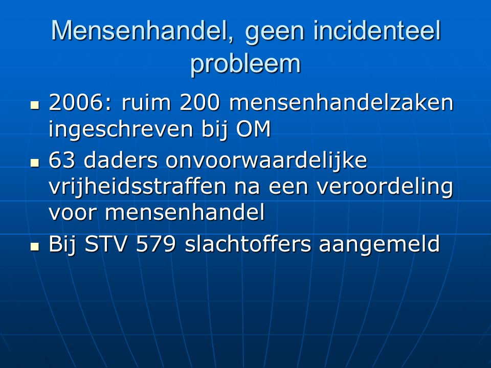 Mensenhandel, geen incidenteel probleem