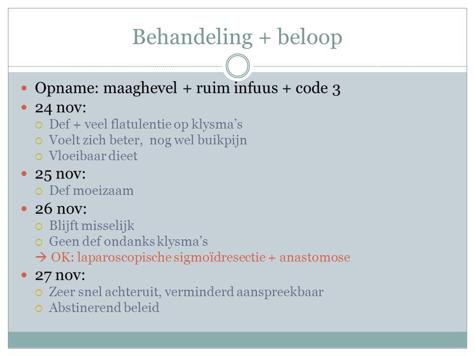 Behandeling + beloop Opname: maaghevel + ruim infuus + code 3 24 nov: