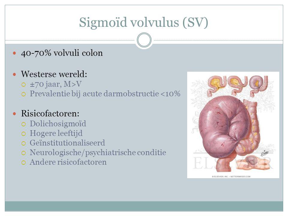 Sigmoïd volvulus (SV) 40-70% volvuli colon Westerse wereld: