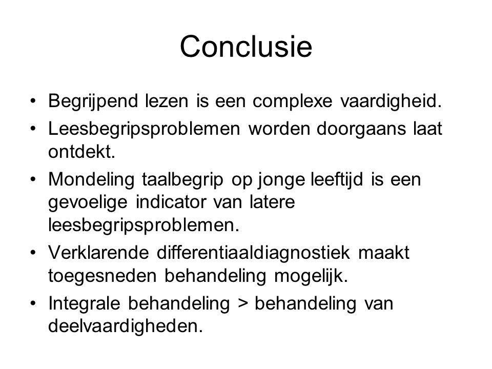 Conclusie Begrijpend lezen is een complexe vaardigheid.
