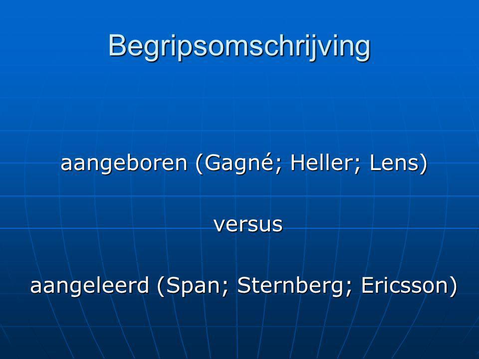 Begripsomschrijving aangeboren (Gagné; Heller; Lens) versus