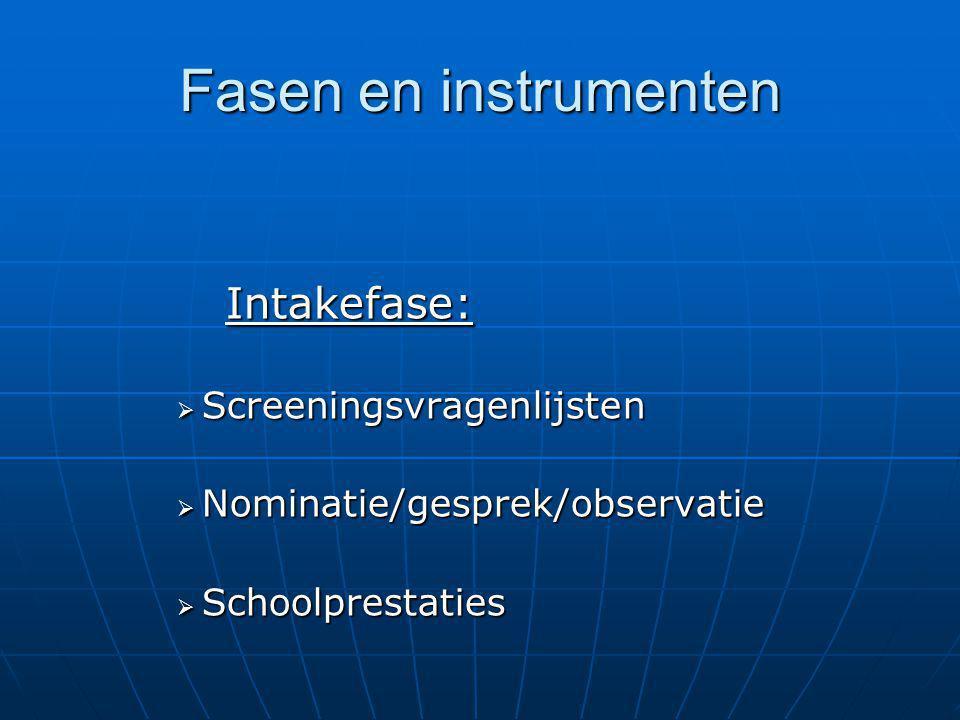 Fasen en instrumenten Intakefase: Screeningsvragenlijsten