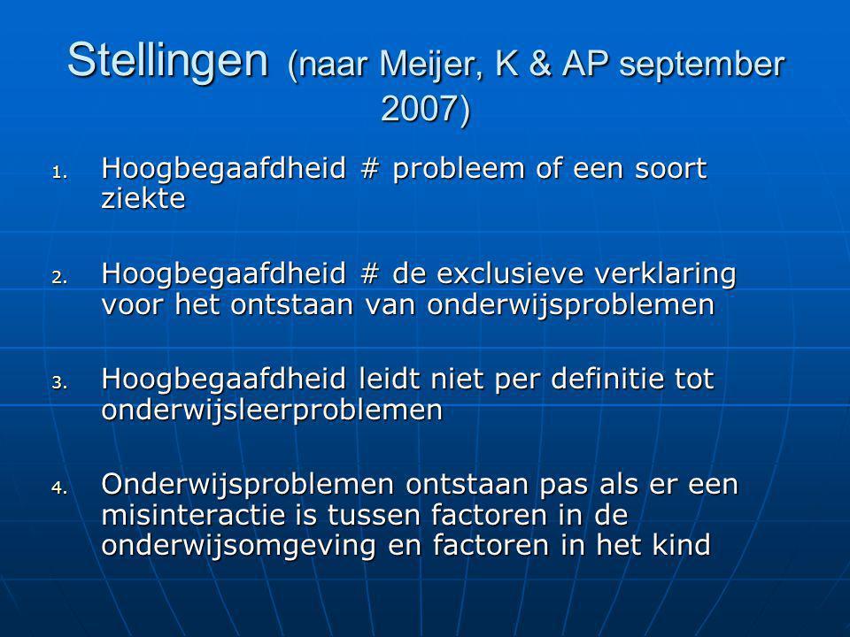 Stellingen (naar Meijer, K & AP september 2007)