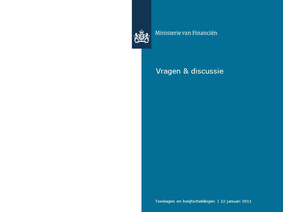 Vragen & discussie Toeslagen en kwijtscheldingen | 12 januari 2011
