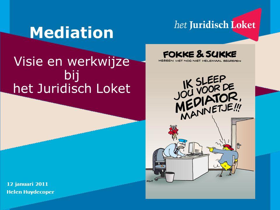 Mediation Visie en werkwijze bij het Juridisch Loket