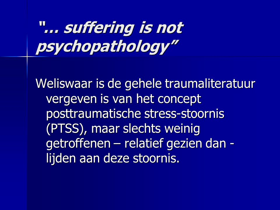 … suffering is not psychopathology