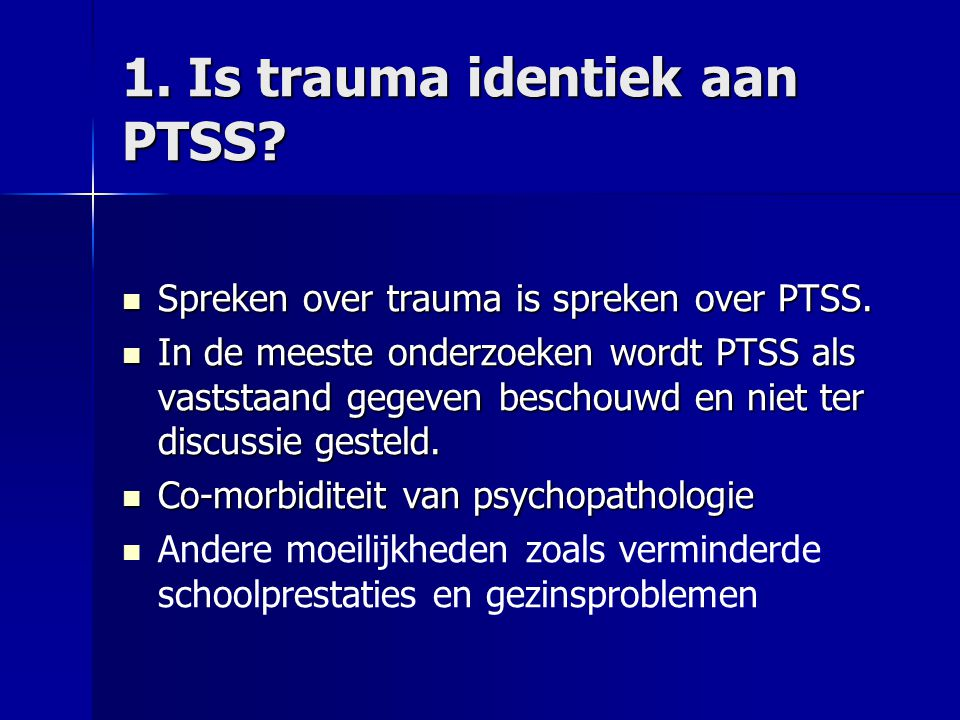 1. Is trauma identiek aan PTSS