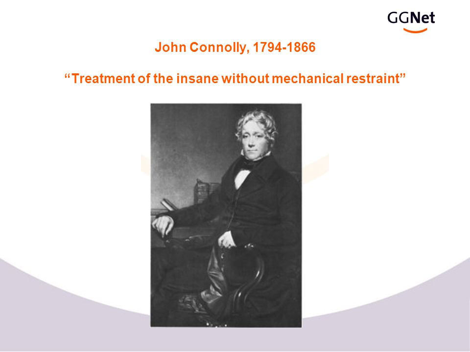 John Connolly, 1794-1866 Treatment of the insane without mechanical restraint