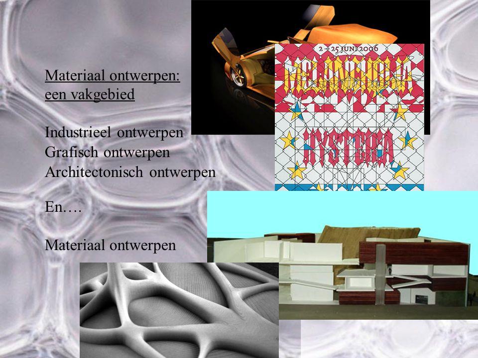 Materiaal ontwerpen: een vakgebied. Industrieel ontwerpen. Grafisch ontwerpen. Architectonisch ontwerpen.