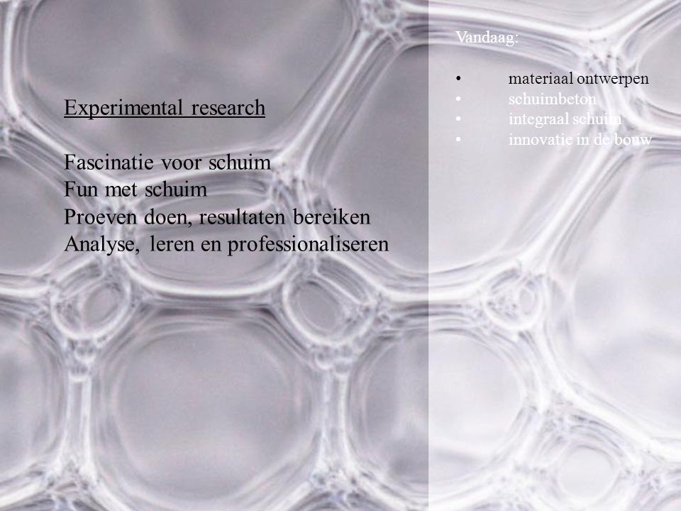 Experimental research Fascinatie voor schuim Fun met schuim
