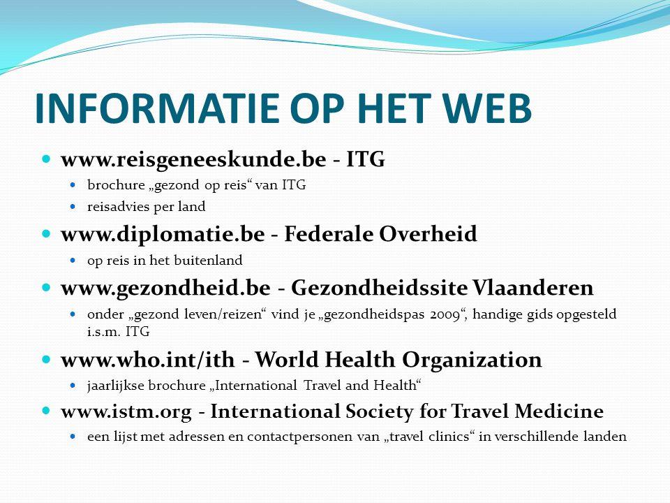 """INFORMATIE OP HET WEB www.reisgeneeskunde.be - ITG. brochure """"gezond op reis van ITG. reisadvies per land."""