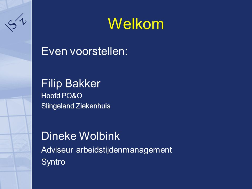 Welkom Even voorstellen: Filip Bakker Dineke Wolbink