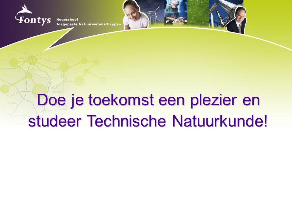 Doe je toekomst een plezier en studeer Technische Natuurkunde!