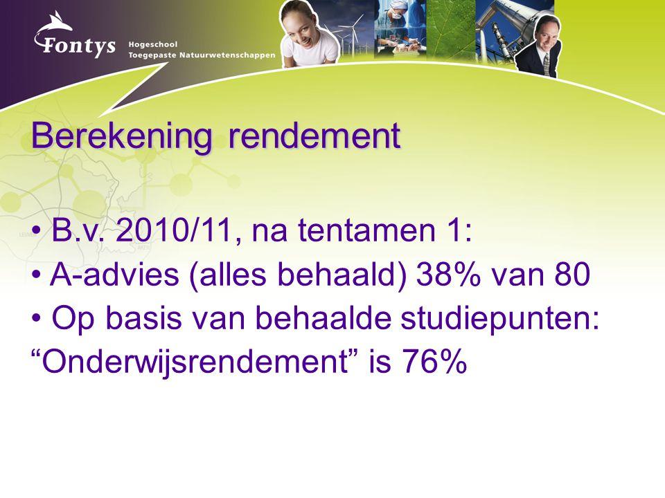 Berekening rendement B.v. 2010/11, na tentamen 1: