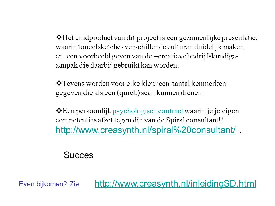 http://www.creasynth.nl/spiral%20consultant/ .