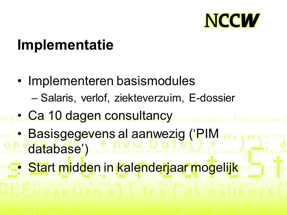 Implementatie Implementeren basismodules Ca 10 dagen consultancy