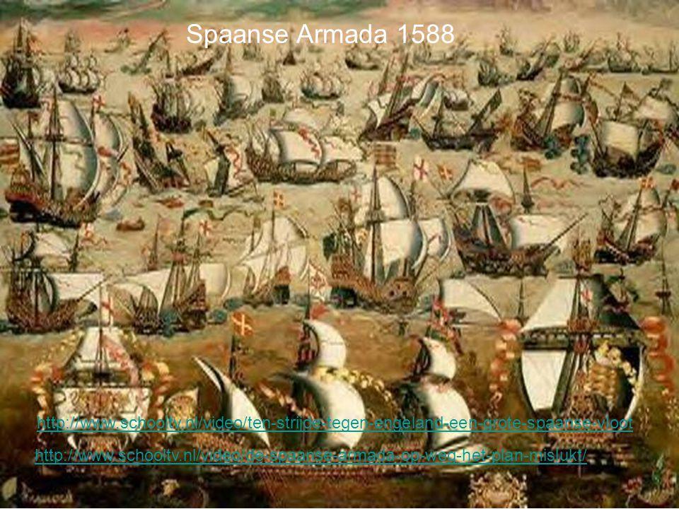 Spaanse Armada 1588 http://www.schooltv.nl/video/ten-strijde-tegen-engeland-een-grote-spaanse-vloot.