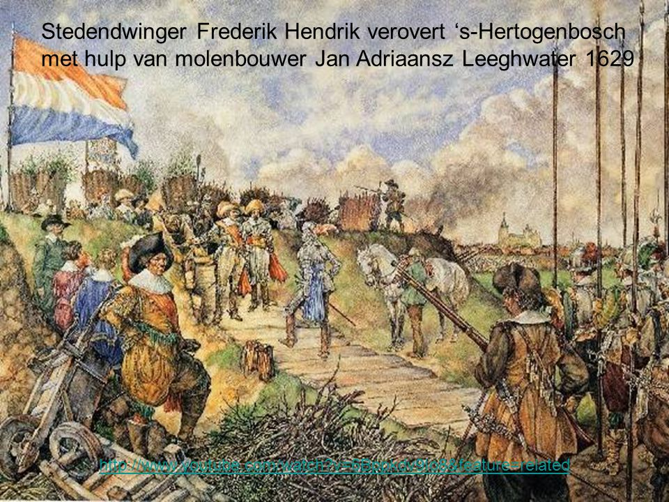 Stedendwinger Frederik Hendrik verovert 's-Hertogenbosch