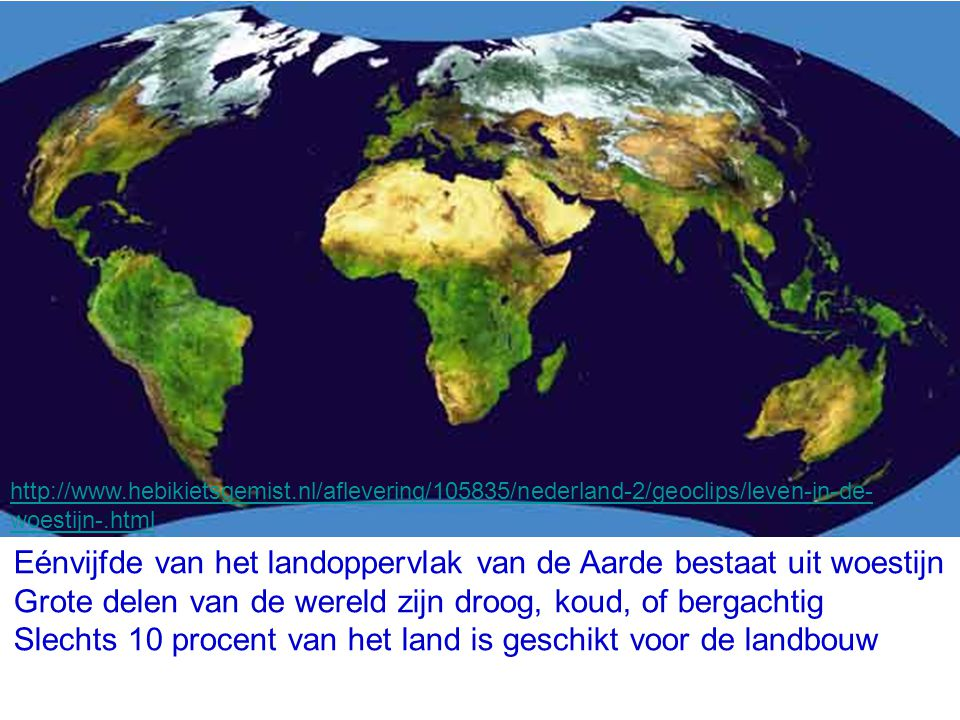 Eénvijfde van het landoppervlak van de Aarde bestaat uit woestijn