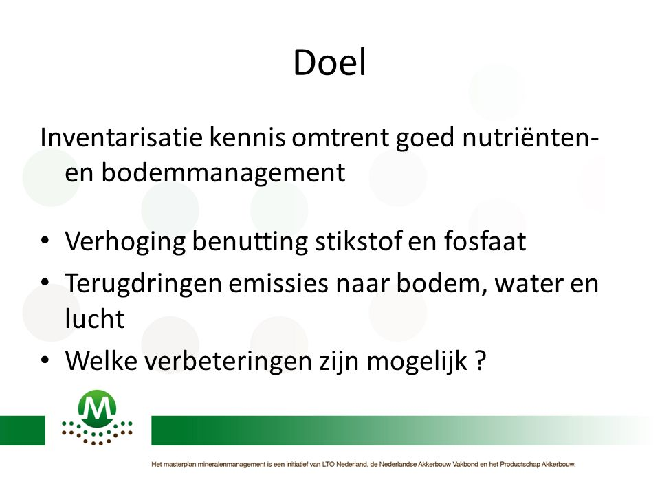 Doel Inventarisatie kennis omtrent goed nutriënten-en bodemmanagement