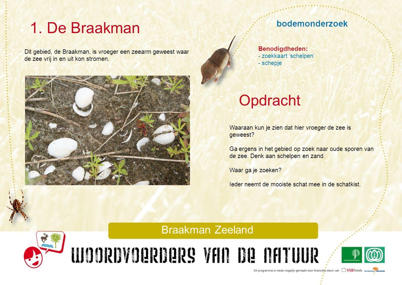 1. De Braakman Opdracht bodemonderzoek Braakman Zeeland Benodigdheden: