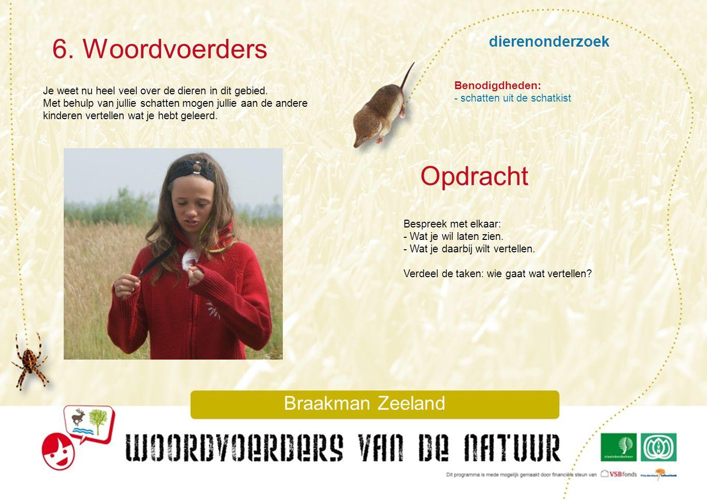 6. Woordvoerders Opdracht dierenonderzoek Braakman Zeeland
