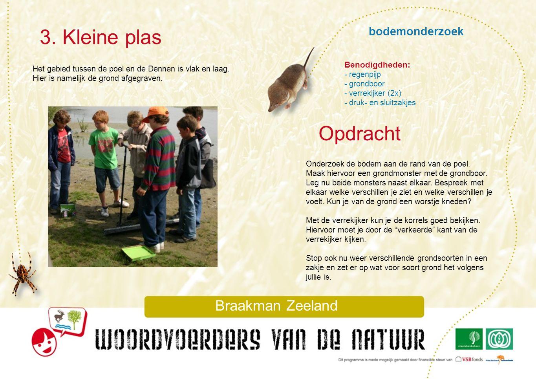 3. Kleine plas Opdracht bodemonderzoek Braakman Zeeland Benodigdheden: