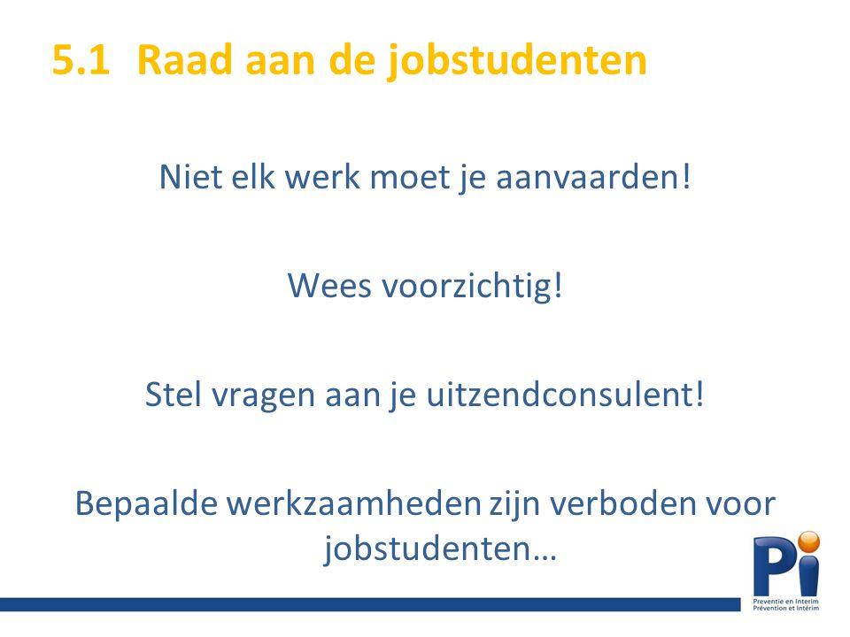 5.1 Raad aan de jobstudenten