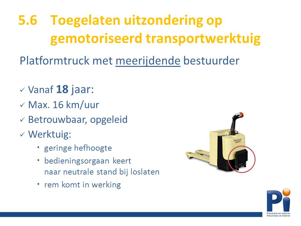 5.6 Toegelaten uitzondering op gemotoriseerd transportwerktuig