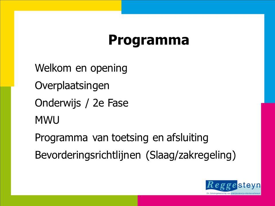 Programma Welkom en opening Overplaatsingen Onderwijs / 2e Fase MWU