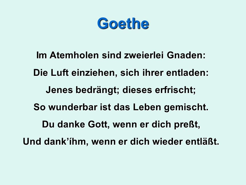 Goethe Im Atemholen sind zweierlei Gnaden: