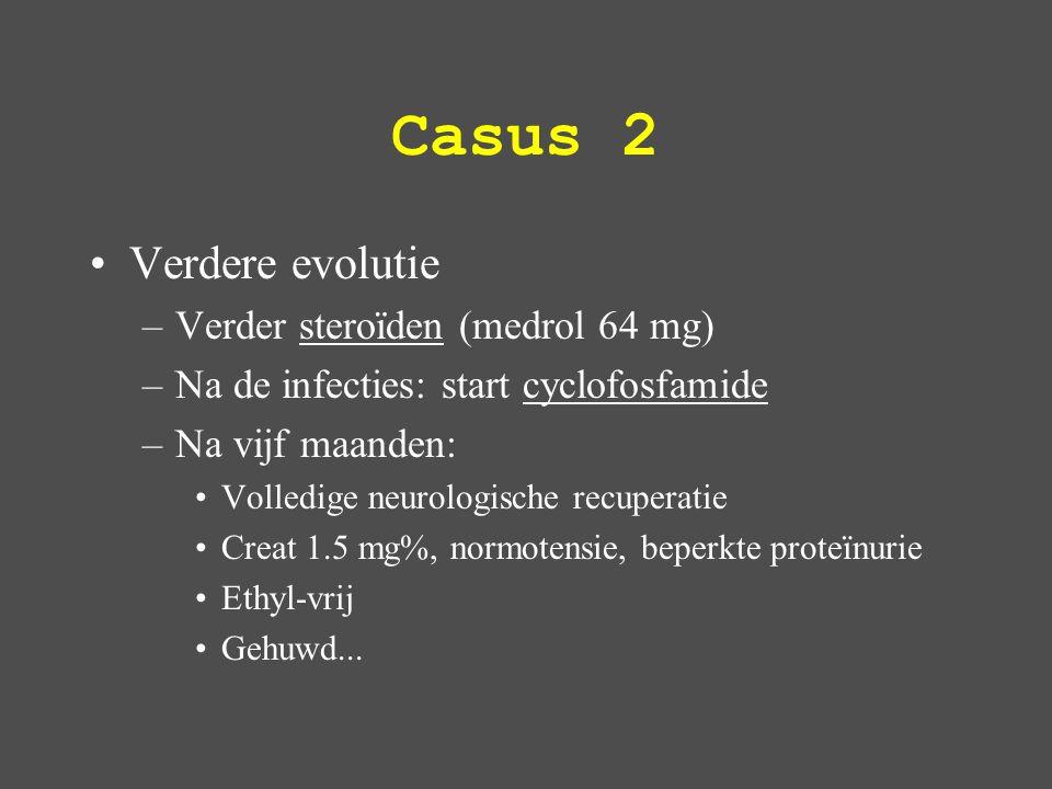 Casus 2 Verdere evolutie Verder steroïden (medrol 64 mg)