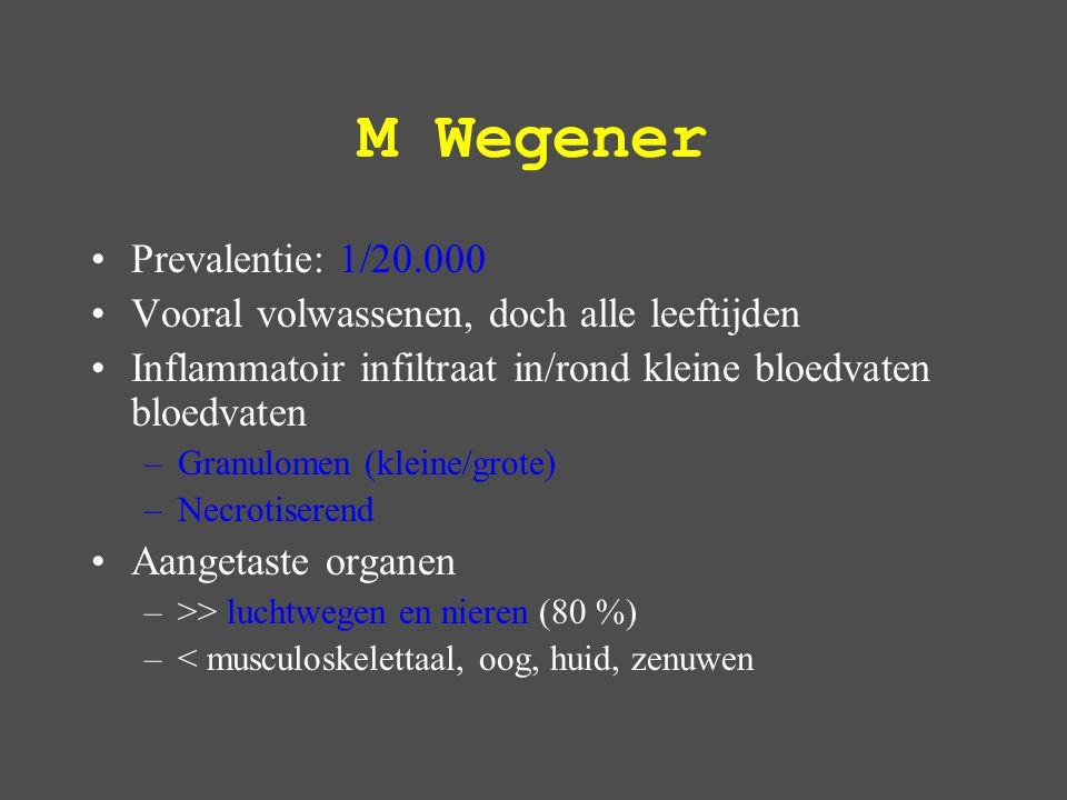 M Wegener Prevalentie: 1/20.000