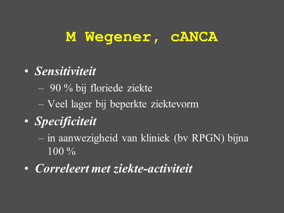 M Wegener, cANCA Sensitiviteit Specificiteit