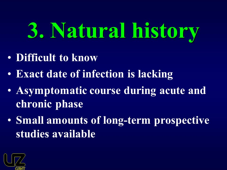 3. Natural history Difficult to know
