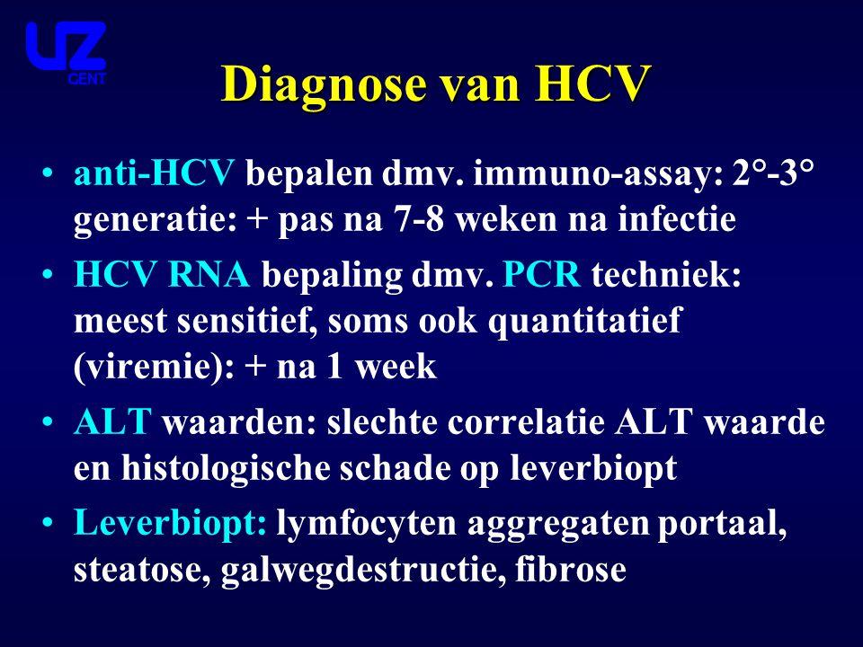 Diagnose van HCV anti-HCV bepalen dmv. immuno-assay: 2°-3° generatie: + pas na 7-8 weken na infectie.
