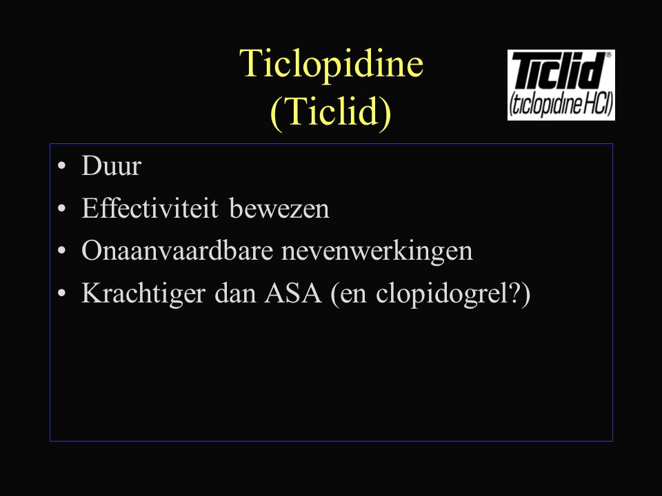 Ticlopidine (Ticlid) Duur Effectiviteit bewezen