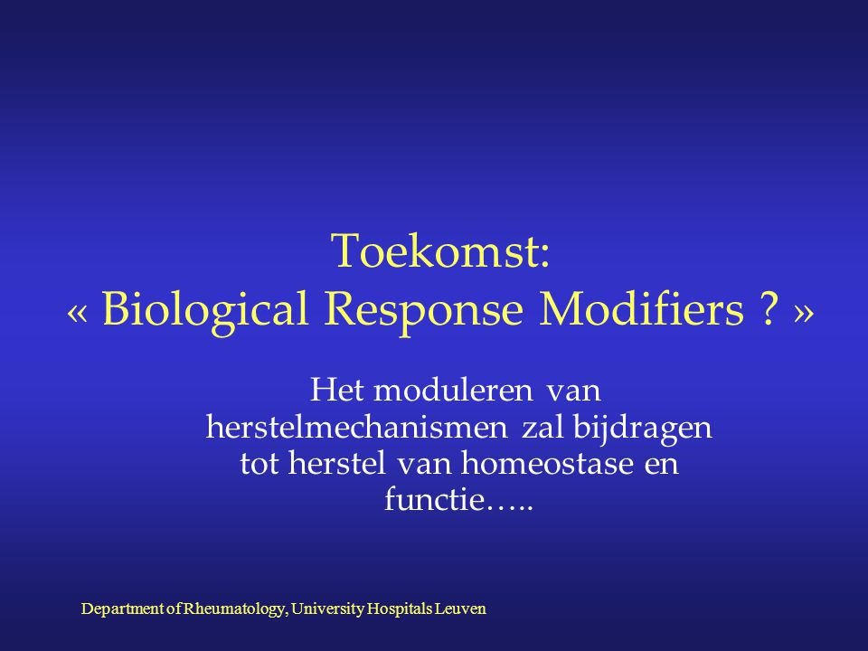 Toekomst: « Biological Response Modifiers »