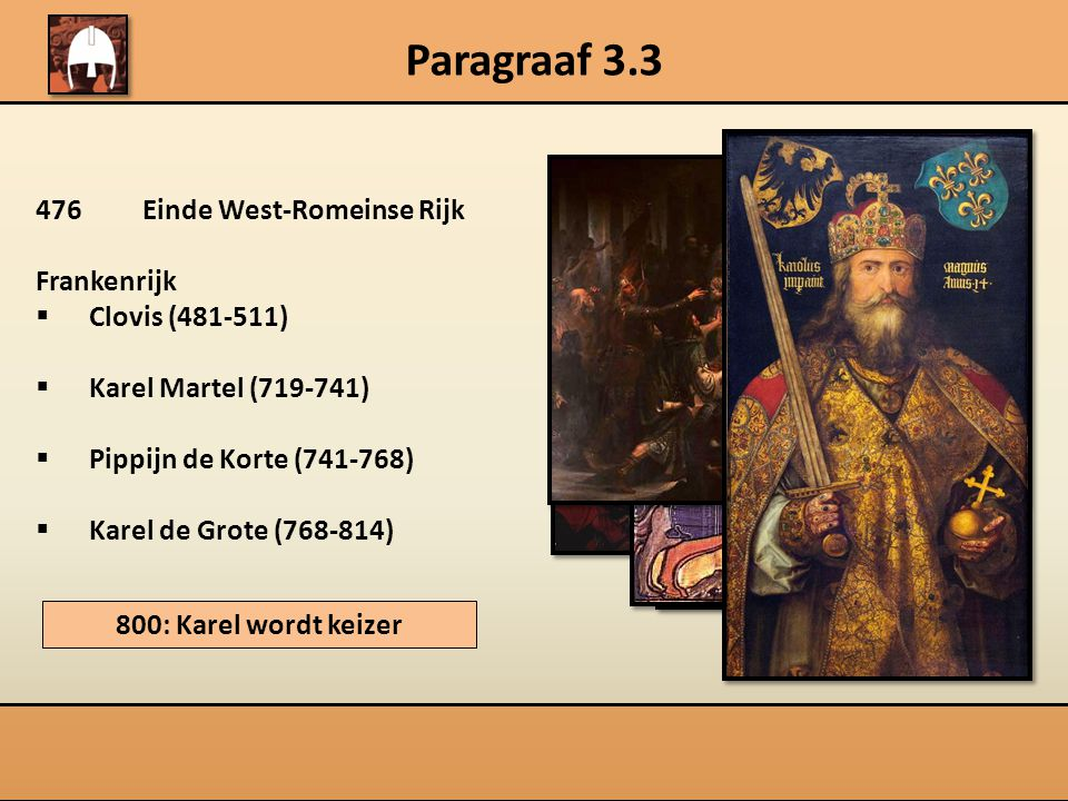 Paragraaf 3.3 476 Einde West-Romeinse Rijk Frankenrijk