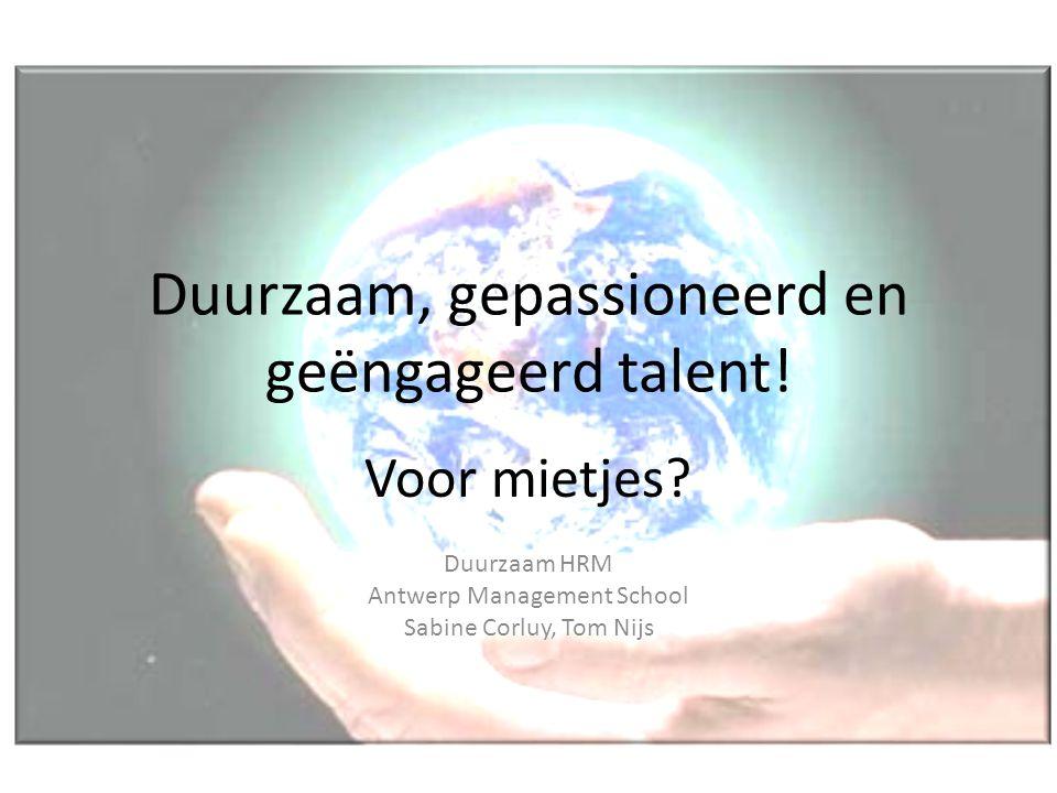 Duurzaam, gepassioneerd en geëngageerd talent!