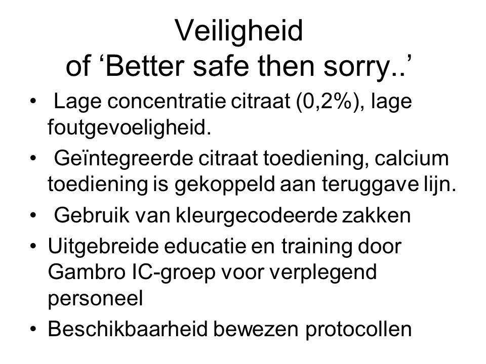 Veiligheid of 'Better safe then sorry..'