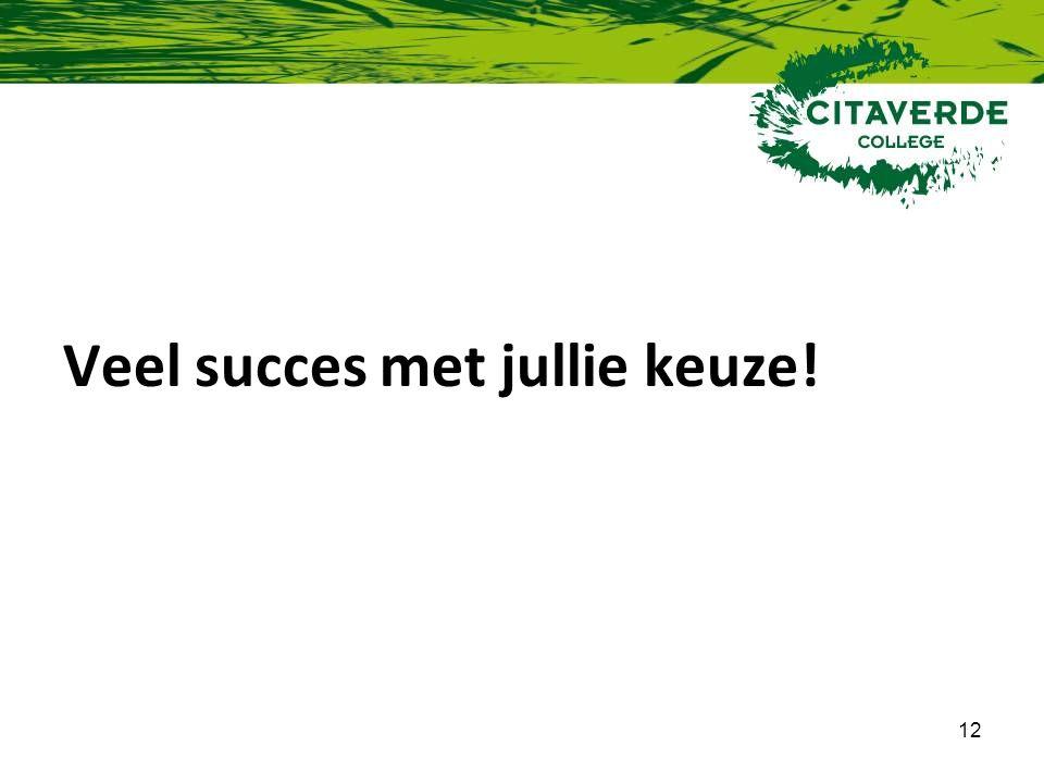 Veel succes met jullie keuze!