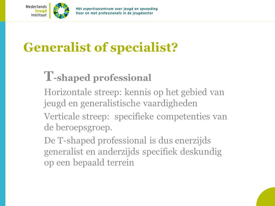 Generalist of specialist