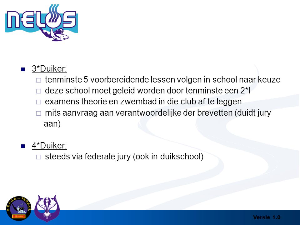 3*Duiker: tenminste 5 voorbereidende lessen volgen in school naar keuze. deze school moet geleid worden door tenminste een 2*I.